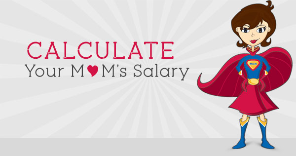 Calculate your Mom's Salary